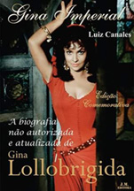 New 2016 publication biography of Gina Lollobrigida by Luis Canales